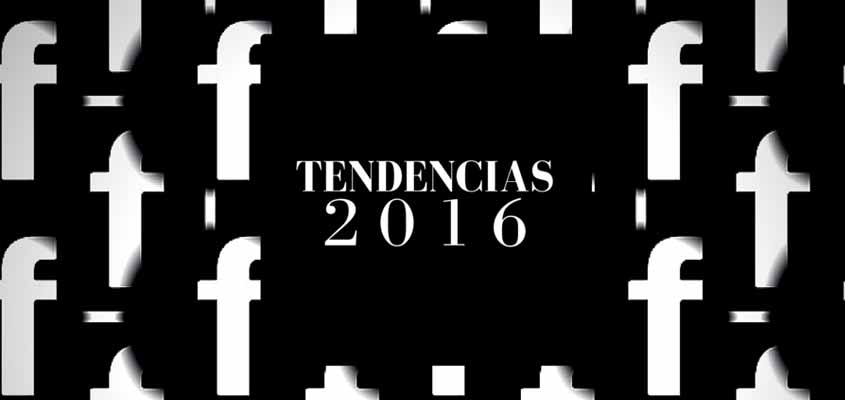 Tendencias facebook 2016
